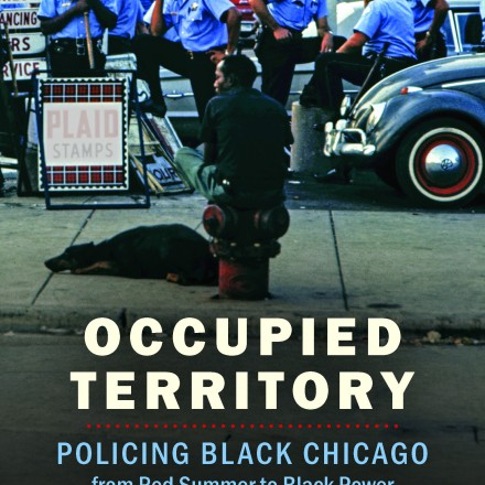 Occupied Territory: Why Chicago's History Matters for Today's Demands to Defund Police